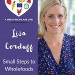 Lisa Corduff Small Steps to Wholefoods